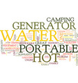 the best hot water portable generator revealed vector image vector image