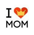 I love mom concept slogan vector image