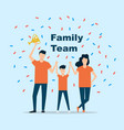 family team won gold cup dad mom and son vector image