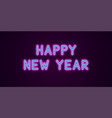 neon festive inscription for happy new year vector image vector image