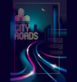 traffic shiny trails of the night city road vector image vector image