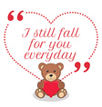 Inspirational love quote I still fall for you vector image vector image