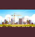 modern construction site with cranes tractor and vector image vector image