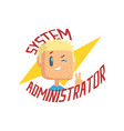 system administrator computer and technical vector image vector image
