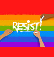 female hands writing resist slogan vector image vector image