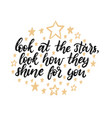 look at the stars look how they shine for you vector image vector image
