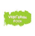 vegetarian healthy food fresh vegan eco bio vector image
