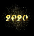 happy new year 2020 greeting card glitter gold vector image