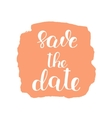 Save the date Brush lettering vector image vector image