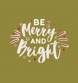 be merry and bright wish written with elegant vector image
