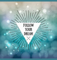 follow your dream - inspirational quote vector image vector image
