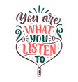 inspirational quote about music hand drawn vector image