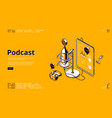 podcast isometric landing page radio or music vector image