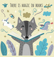there is magic in books awesome card vector image vector image