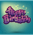 happy birthday greeting card 2 vector image vector image