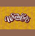 november lettering on yellow knitting texture vector image