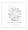 coronavirus digitally drawn low poly wire frame vector image vector image