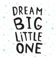dream big poster vector image