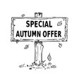 wooden sign board drawing with special autumn vector image vector image