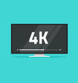 flat screen tv with 4k ultra hd video technology vector image vector image