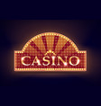 illuminated casino signboard vector image vector image