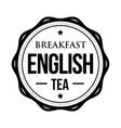 breakfast english tea vintage stamp vector image