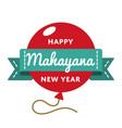 happy mahayana new year greeting emblem vector image vector image
