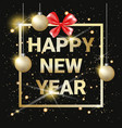 happy new year golden text on black shining vector image vector image