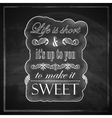Quote typographical label on old blackboard vector image