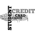 a look at the types of student credit cards text vector image vector image
