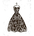 hand drawn dress with positive quote life vector image