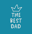 handwritten lettering of the best dad on purple vector image