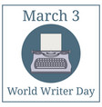 world writer day march holiday calendar march 3 vector image vector image