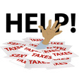 Buried in taxes and needs help vector image vector image
