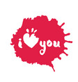 i love you lettering in red inky blot vector image