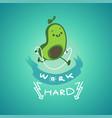 work hard - motivational saying and avocado vector image vector image