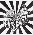 the end handwritten lettering hand drawn of ugly vector image vector image