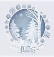 winter papercard with forest and snowflakes vector image