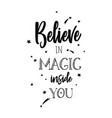 believe in magic inspirational vector image vector image
