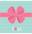 Big pink gift bow and ribbon Love card vector image vector image