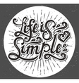 Life is simple type design vector image vector image