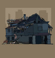 painted ruined a two storey dark house vector image vector image