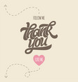 thank you for following me image with calligraphy vector image vector image
