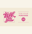 thank you for your purchase lettering logo with vector image vector image