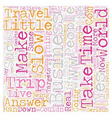 The Business Of Slow Travel text background vector image vector image