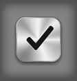 Check mark icon - metal app button vector image vector image