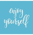 Enjoy yourself quote sign typography vector image vector image