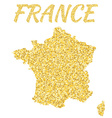 Map of France in golden With gold yellow particles vector image vector image