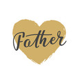 handwritten lettering of happy father s day on vector image vector image