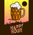 happy hour poster design with a mug of draft bee vector image vector image
